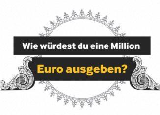 Was würdest du mit einer Million Euro machen?